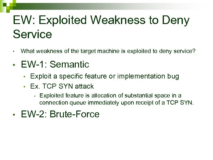 EW: Exploited Weakness to Deny Service • What weakness of the target machine is