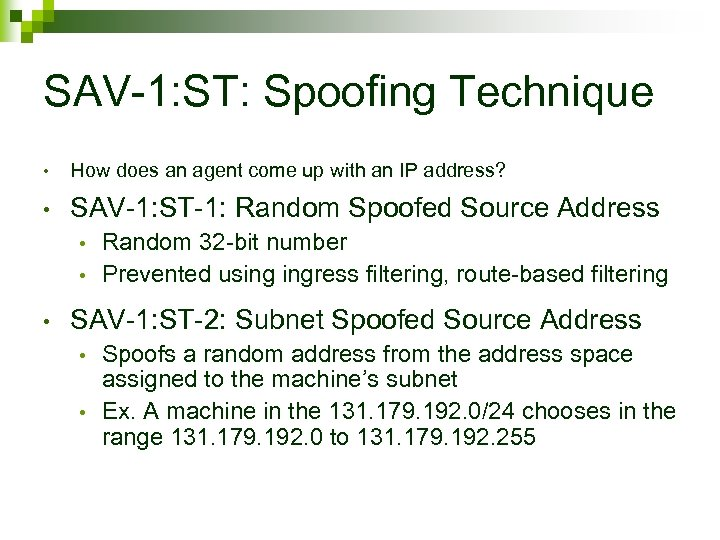 SAV-1: ST: Spoofing Technique • How does an agent come up with an IP