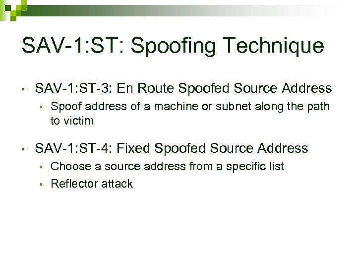 SAV-1: ST: Spoofing Technique • SAV-1: ST-3: En Route Spoofed Source Address • •