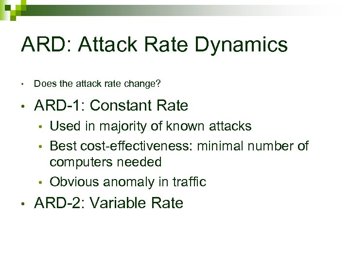 ARD: Attack Rate Dynamics • Does the attack rate change? • ARD-1: Constant Rate