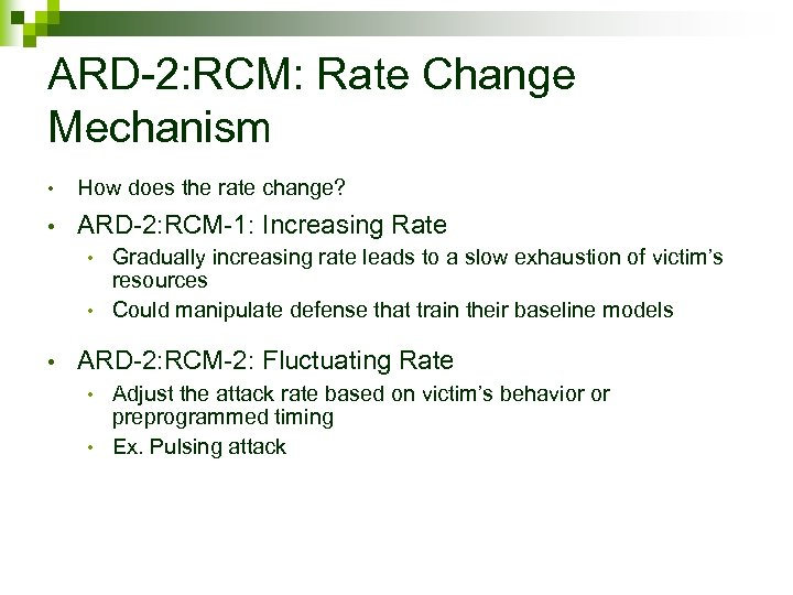 ARD-2: RCM: Rate Change Mechanism • How does the rate change? • ARD-2: RCM-1: