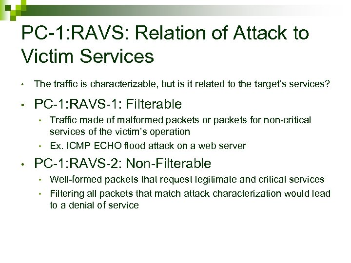 PC-1: RAVS: Relation of Attack to Victim Services • The traffic is characterizable, but