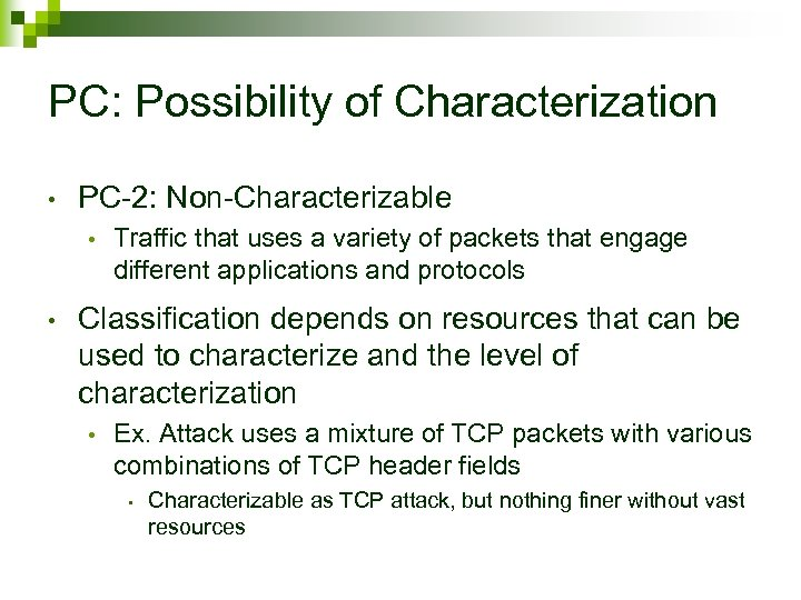 PC: Possibility of Characterization • PC-2: Non-Characterizable • • Traffic that uses a variety