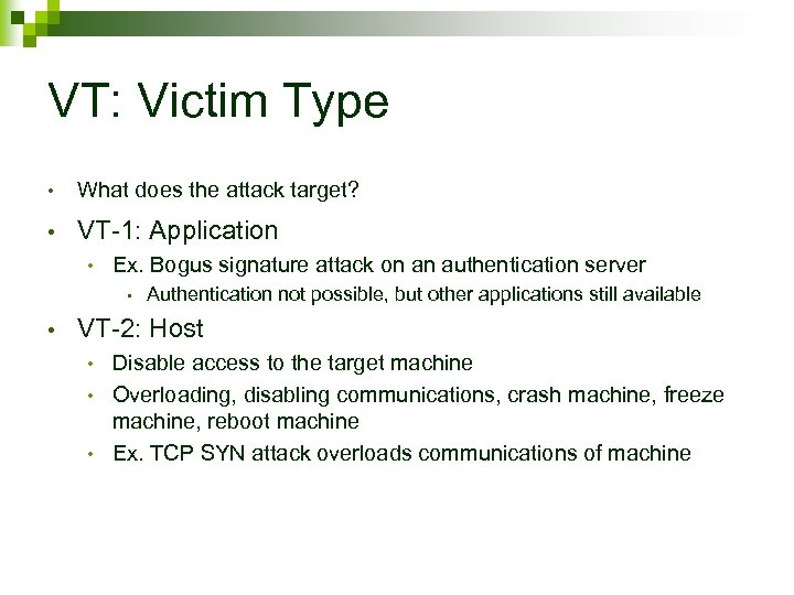 VT: Victim Type • What does the attack target? • VT-1: Application • Ex.