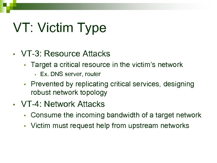 VT: Victim Type • VT-3: Resource Attacks • Target a critical resource in the