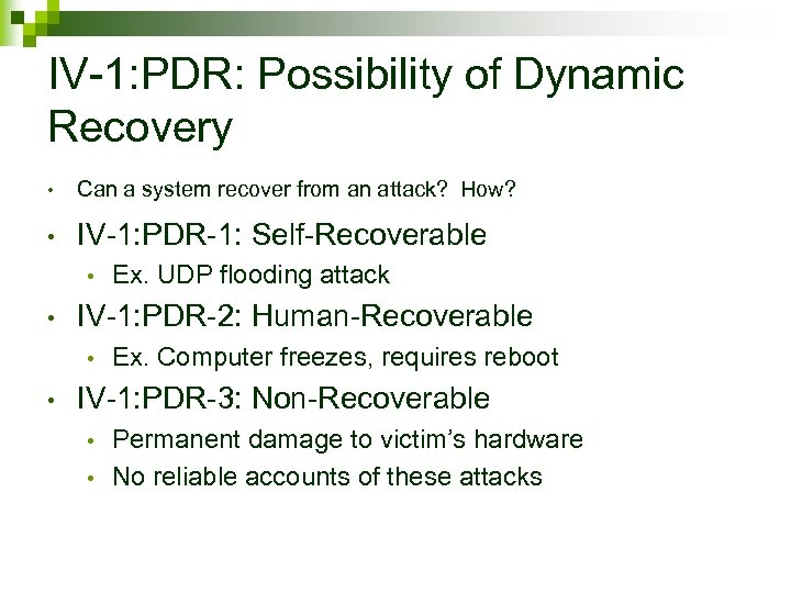 IV-1: PDR: Possibility of Dynamic Recovery • Can a system recover from an attack?