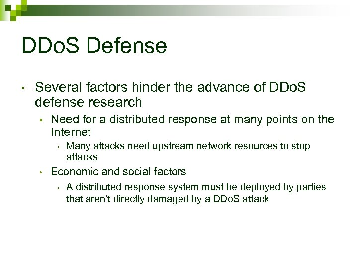 DDo. S Defense • Several factors hinder the advance of DDo. S defense research