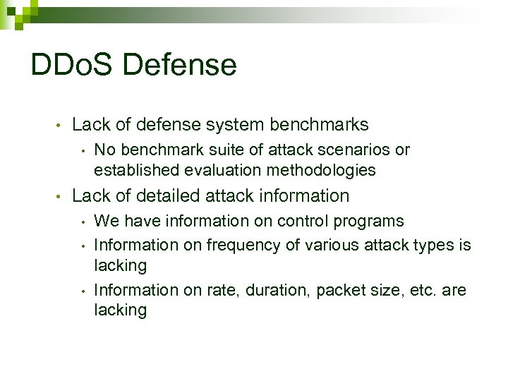 DDo. S Defense • Lack of defense system benchmarks • • No benchmark suite