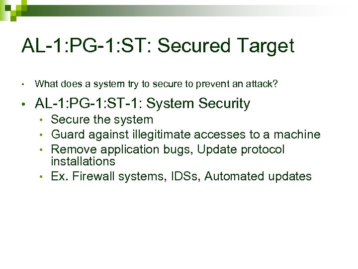 AL-1: PG-1: ST: Secured Target • What does a system try to secure to