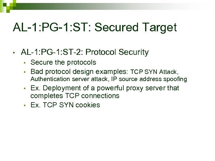 AL-1: PG-1: ST: Secured Target • AL-1: PG-1: ST-2: Protocol Security Secure the protocols