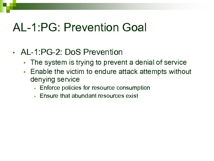 AL-1: PG: Prevention Goal • AL-1: PG-2: Do. S Prevention The system is trying