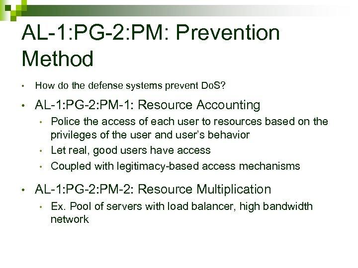 AL-1: PG-2: PM: Prevention Method • How do the defense systems prevent Do. S?