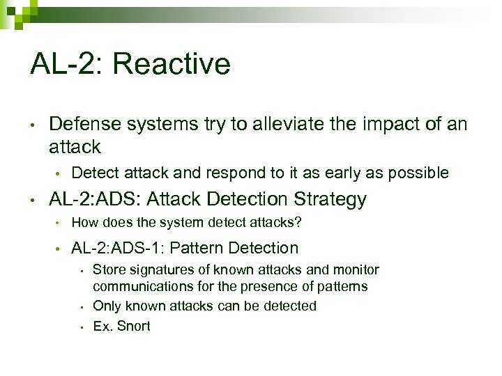 AL-2: Reactive • Defense systems try to alleviate the impact of an attack •