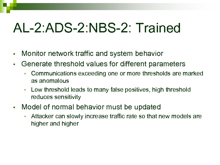 AL-2: ADS-2: NBS-2: Trained • • Monitor network traffic and system behavior Generate threshold