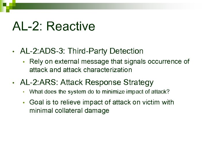 AL-2: Reactive • AL-2: ADS-3: Third-Party Detection • • Rely on external message that
