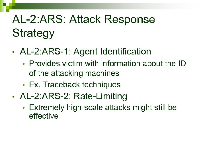 AL-2: ARS: Attack Response Strategy • AL-2: ARS-1: Agent Identification Provides victim with information