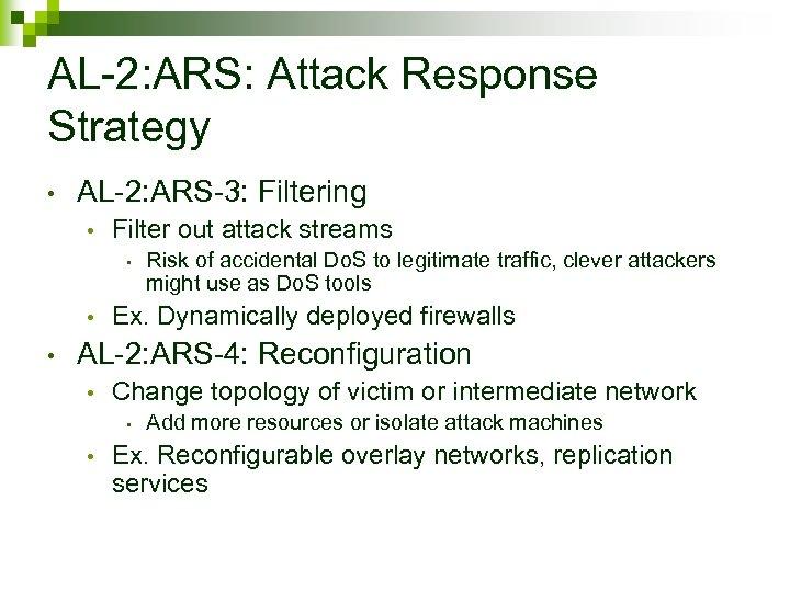 AL-2: ARS: Attack Response Strategy • AL-2: ARS-3: Filtering • Filter out attack streams