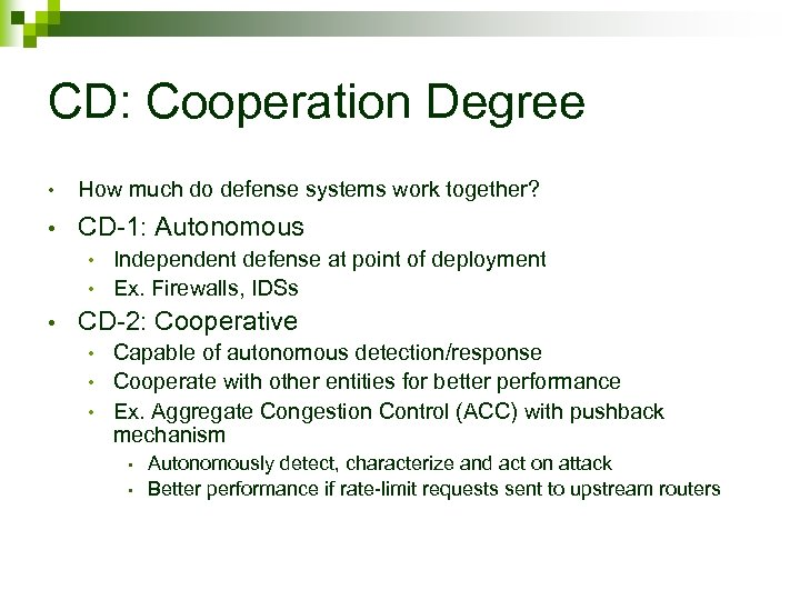 CD: Cooperation Degree • How much do defense systems work together? • CD-1: Autonomous
