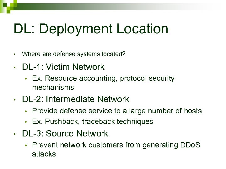 DL: Deployment Location • Where are defense systems located? • DL-1: Victim Network •
