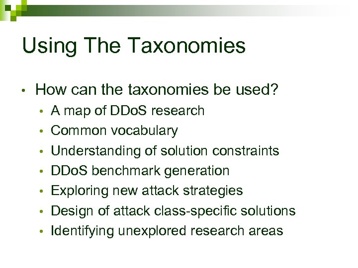 Using The Taxonomies • How can the taxonomies be used? • • A map