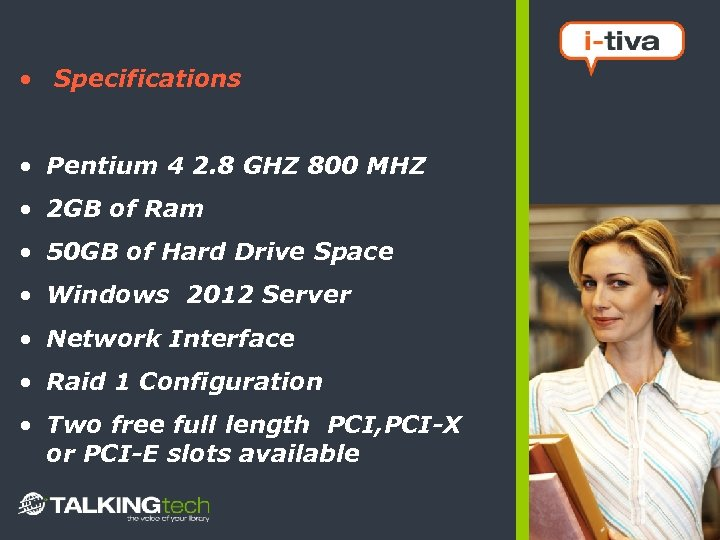• Specifications • Pentium 4 2. 8 GHZ 800 MHZ • 2 GB