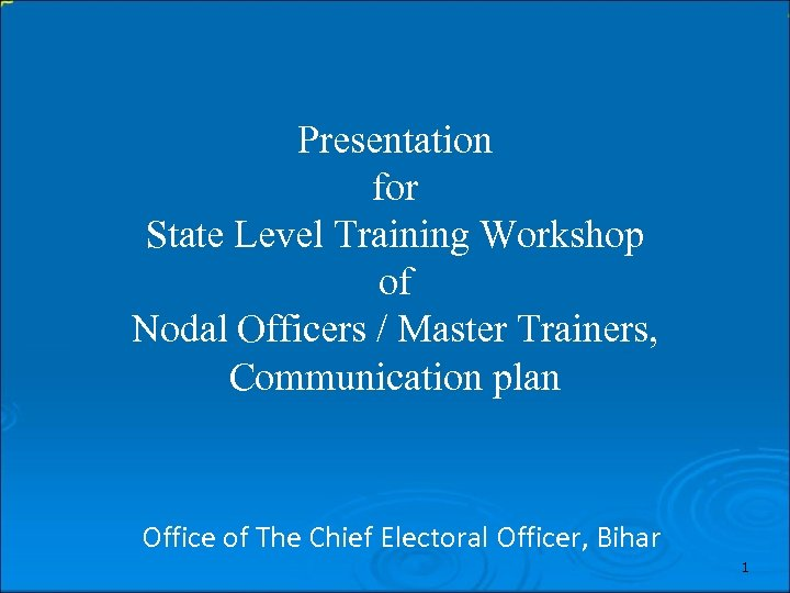 Presentation for State Level Training Workshop of Nodal Officers / Master Trainers, Communication plan