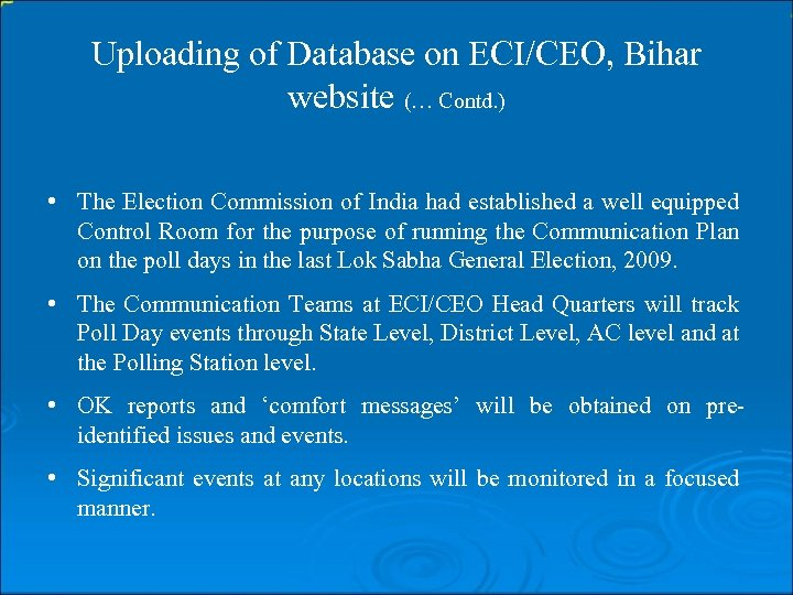 Uploading of Database on ECI/CEO, Bihar website (… Contd. ) • The Election Commission