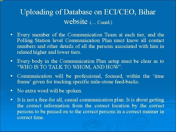 Uploading of Database on ECI/CEO, Bihar website (… Contd. ) • Every member of