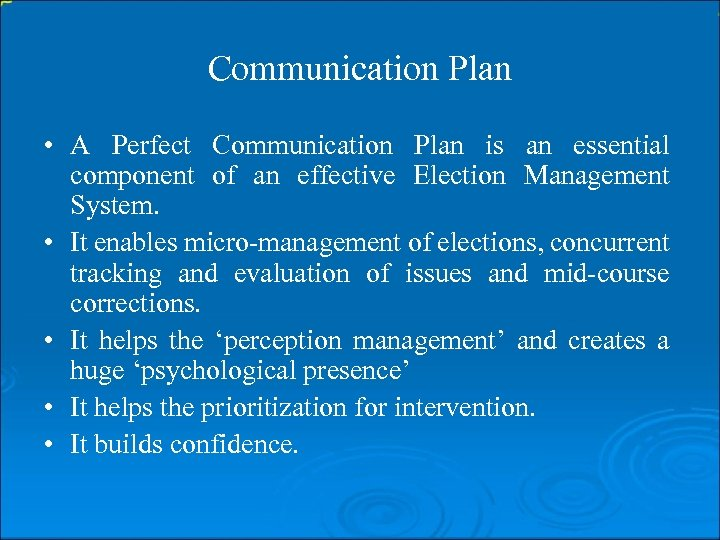 Communication Plan • A Perfect Communication Plan is an essential component of an effective
