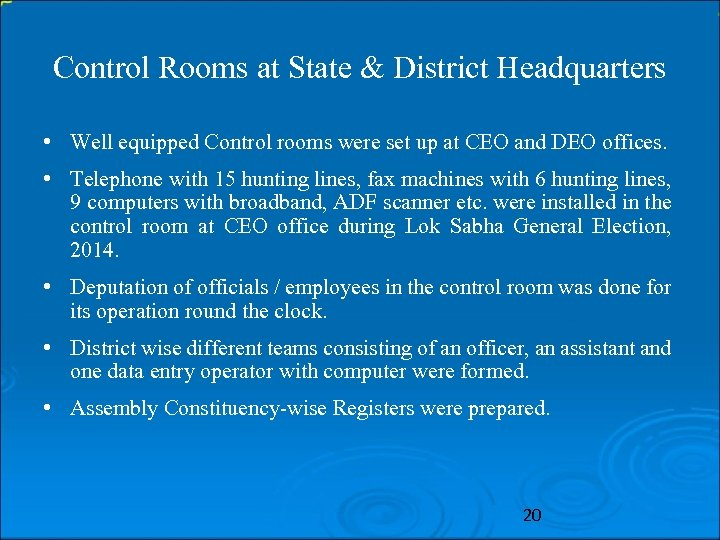 Control Rooms at State & District Headquarters • Well equipped Control rooms were set