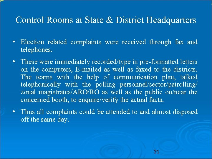 Control Rooms at State & District Headquarters • Election related complaints were received through