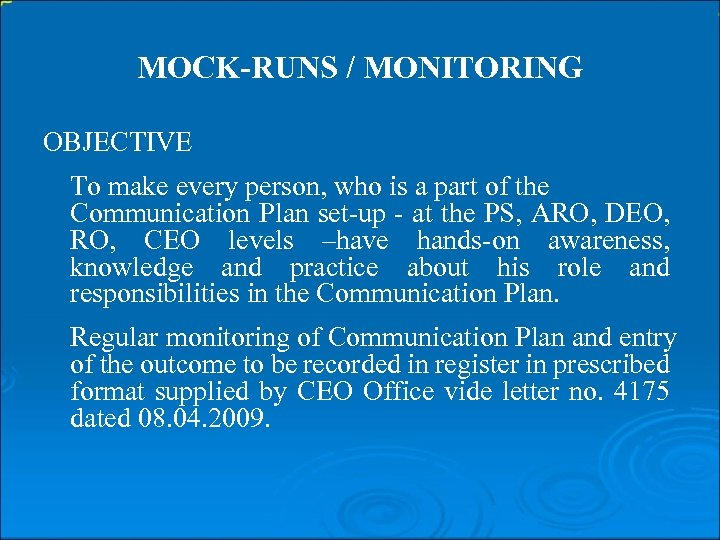 MOCK-RUNS / MONITORING OBJECTIVE To make every person, who is a part of the