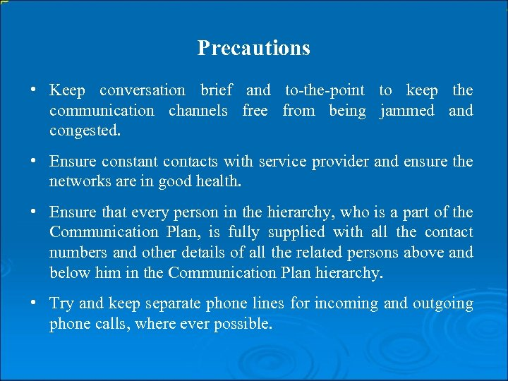 Precautions • Keep conversation brief and to-the-point to keep the communication channels free from