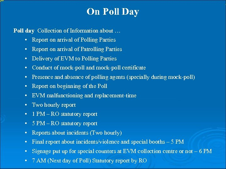 On Poll Day Poll day Collection of Information about … • Report on arrival