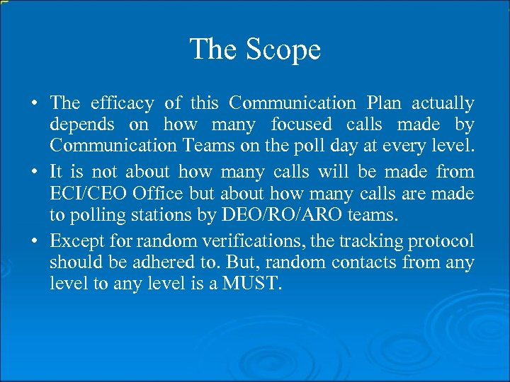 The Scope • The efficacy of this Communication Plan actually depends on how many