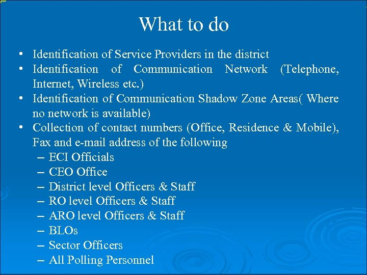 What to do • Identification of Service Providers in the district • Identification of
