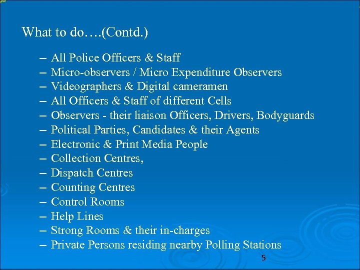 What to do…. (Contd. ) – – – – All Police Officers & Staff