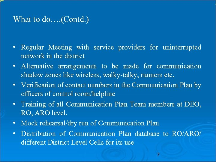 What to do…. (Contd. ) • Regular Meeting with service providers for uninterrupted network