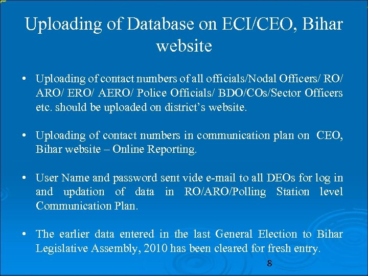 Uploading of Database on ECI/CEO, Bihar website • Uploading of contact numbers of all