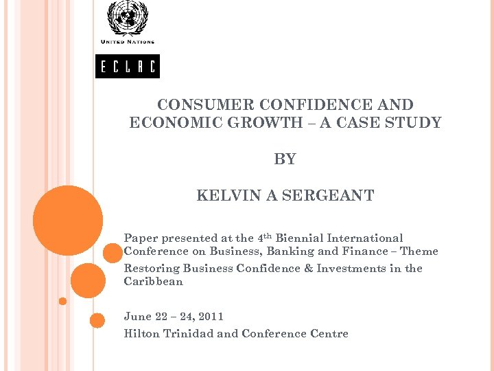 CONSUMER CONFIDENCE AND ECONOMIC GROWTH – A CASE STUDY BY KELVIN A SERGEANT Paper