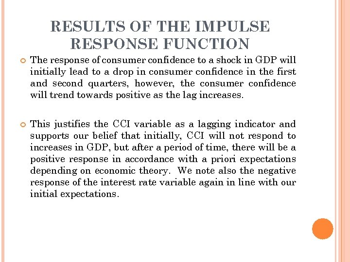 RESULTS OF THE IMPULSE RESPONSE FUNCTION The response of consumer confidence to a shock