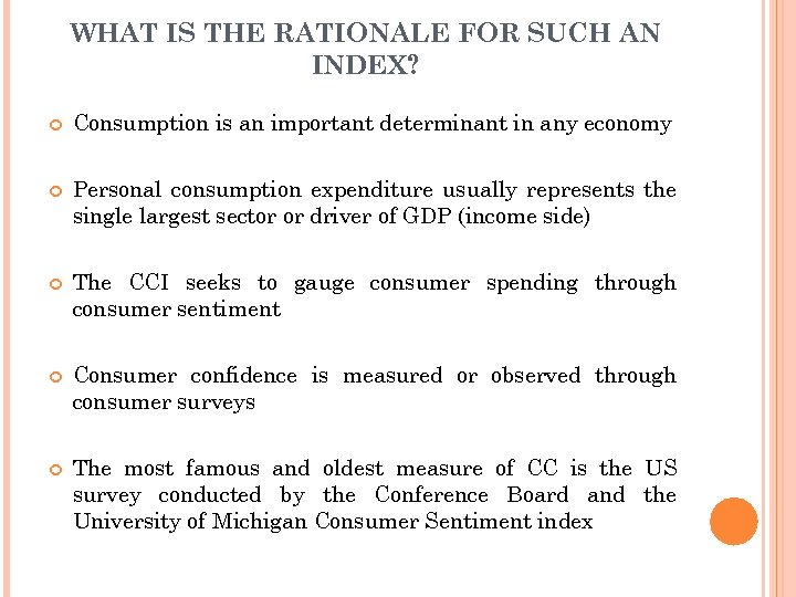 WHAT IS THE RATIONALE FOR SUCH AN INDEX? Consumption is an important determinant in