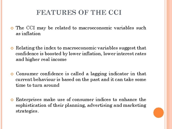 FEATURES OF THE CCI The CCI may be related to macroeconomic variables such as