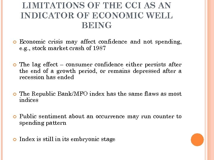 LIMITATIONS OF THE CCI AS AN INDICATOR OF ECONOMIC WELL BEING Economic crisis may
