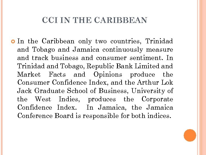CCI IN THE CARIBBEAN In the Caribbean only two countries, Trinidad and Tobago and