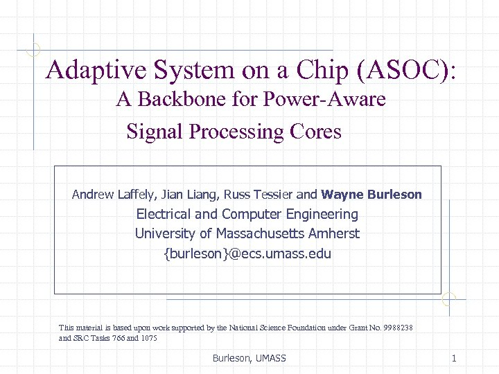 Adaptive System on a Chip (ASOC): A Backbone for Power-Aware Signal Processing Cores Andrew