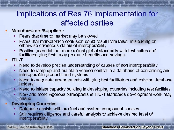 Implications of Res 76 implementation for affected parties § § § Manufacturers/Suppliers: • Fears