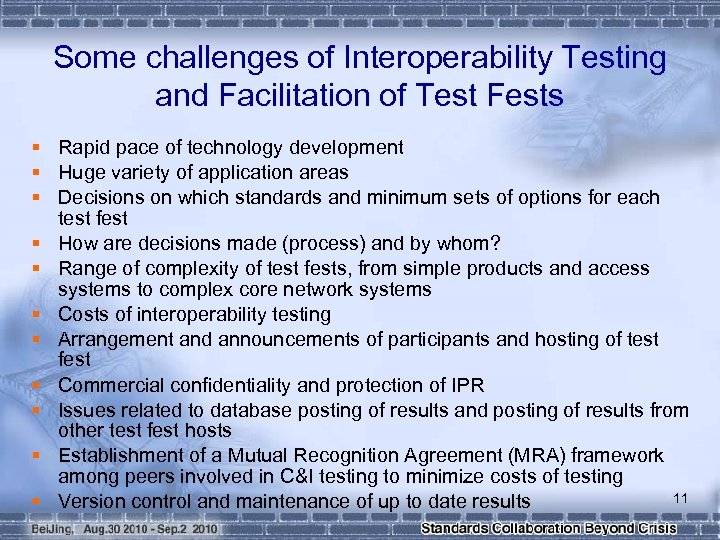 Some challenges of Interoperability Testing and Facilitation of Test Fests § Rapid pace of