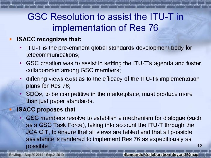GSC Resolution to assist the ITU-T in implementation of Res 76 § ISACC recognizes