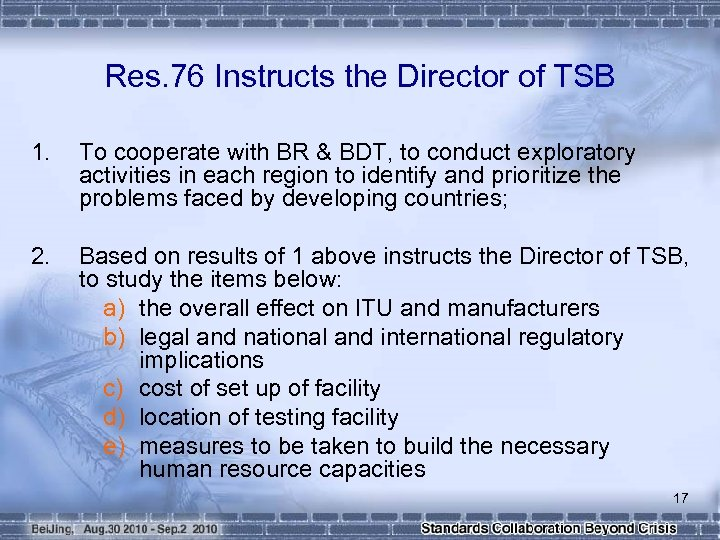Res. 76 Instructs the Director of TSB 1. To cooperate with BR & BDT,